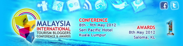 Malaysia International Tourism Bloggers Conference and Awards 2012