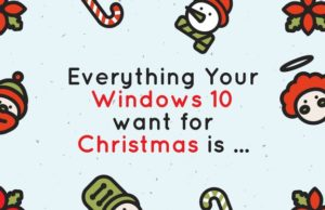 Everything Your Windows 10 want for Christmas is